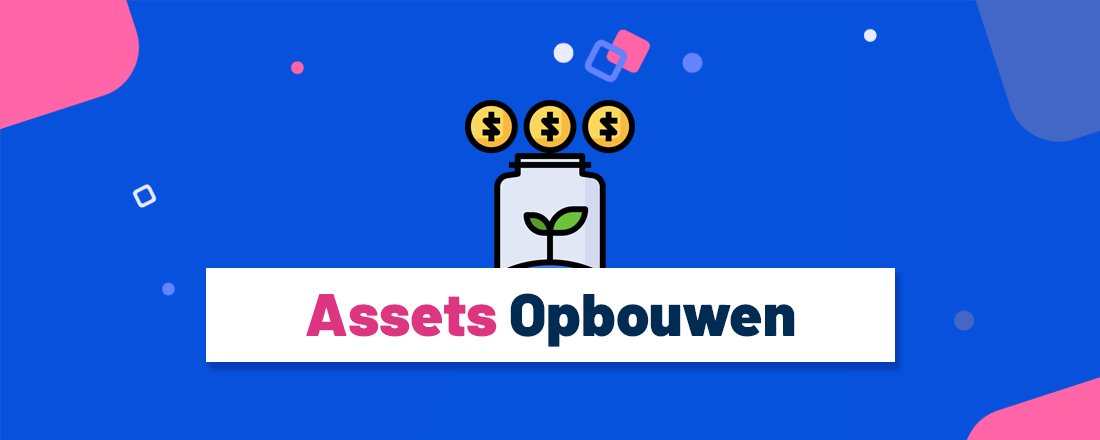 Assets opbouwen voor een passief inkomen is iets waar je het beste zo snel en vroeg mogelijk mee kunt beginnen. Lees in dit artikel meer over hoe je dit het slimste aanpakt.