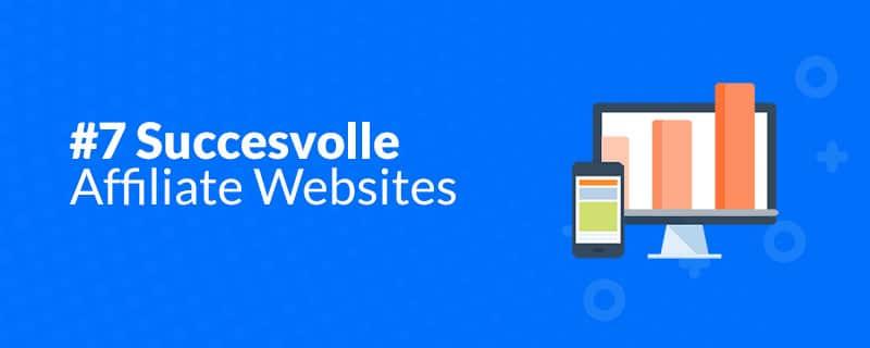 7 voorbeelden van succesvolle affiliate websites