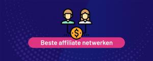Dit zijn de affiliate netwerken van Nederland.
