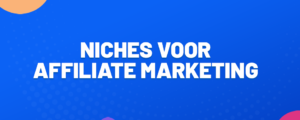 22 niches voor affiliate marketing in 2021