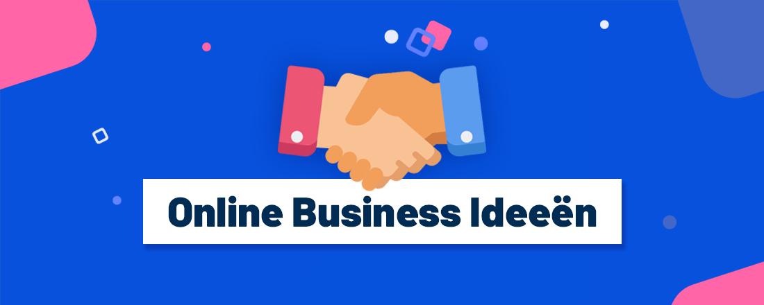19 internet en online business ideeen waarmee je direct kunt beginnen